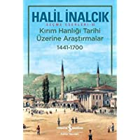 Kırım Hanlığı Tarihi Üzerine Araştırmalar 1441-1700: Seçme Eserleri - XI