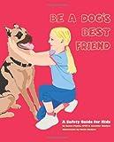 Be A Dog's Best Friend, Renee Payne and Jennifer Gladysz, 0615280382