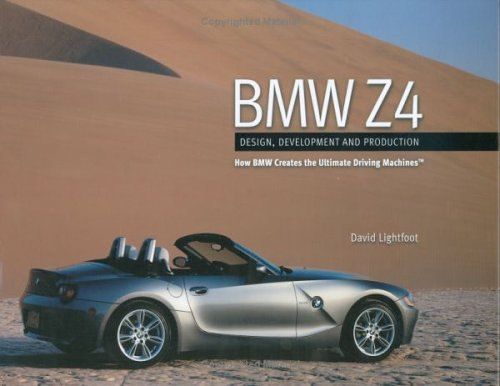 BMW Z4: Design, Development and Production--How BMW Creates the Ultimate Driving - Z4 Bmw Roadster