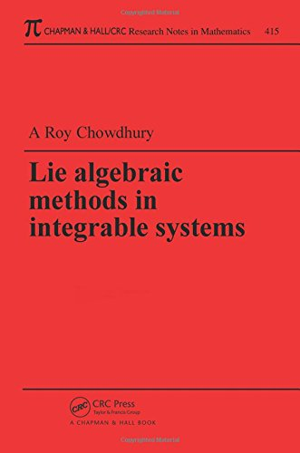 Lie Algebraic Methods in Integrable Systems (Chapman & Hall/CRC Research Notes in Mathematics Series)