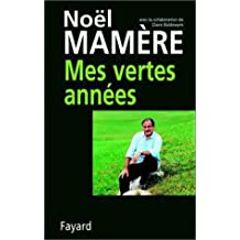 Mes vertes annees (French Edition)