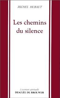 Les chemins du silence par Michel Hubaut