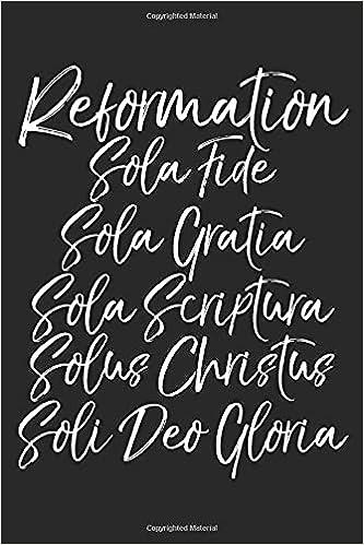 Fide gloria sola sola gratia christus deo scriptura solus soli sola Protestantism