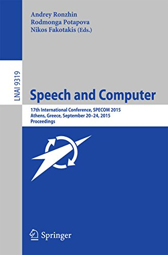 Download Speech and Computer: 17th International Conference, SPECOM 2015, Athens, Greece, September 20-24, 2015, Proceedings (Lecture Notes in Computer Science) Pdf