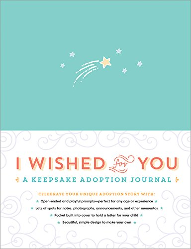 Adoption Memory Book - I Wished for You: A Keepsake Adoption Journal