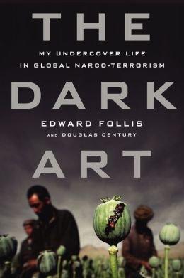 My Undercover Life in Global Narco-terrorism The Dark Art (Hardback) - Common ebook