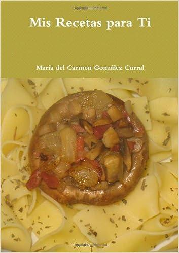 Mis Recetas Para Ti: Amazon.es: Maria del Carmen Gonzalez ...
