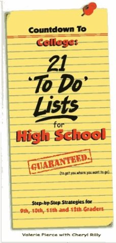 Countdown to College: 21 To Do Lists for High School : Step-By-Step Strategies for 9th, 10th, 11,th and 12th Graders
