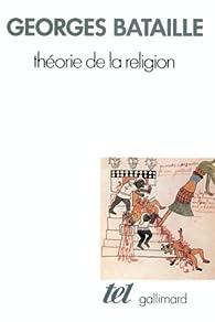 Théorie de la religion par Georges Bataille