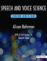 Speech and Voice Science, 3rd Edition Front Cover