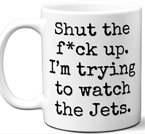 Jets Gifts For Men Women. Shut Up I'm Trying To Watch. Cool Unique Funny Gift Idea Jets Coffee Mug For Fans Sports Lovers. Football Hockey Birthday Father's Day Christmas.