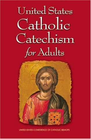 United States Catholic Catechism for Adult by United States Conference of Catholic Bishops