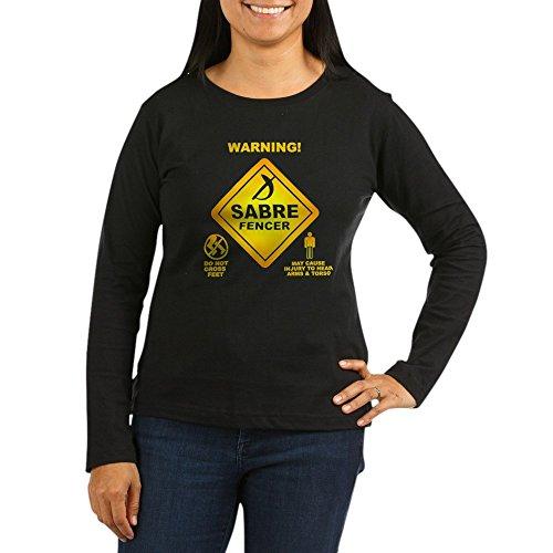 Saber Insulated Jacket - CafePress - Warning! Sabre Fencer Long Sleeve T-Shirt - Women's Long Sleeve T-Shirt, Classic 100% Cotton Crew Neck Shirt