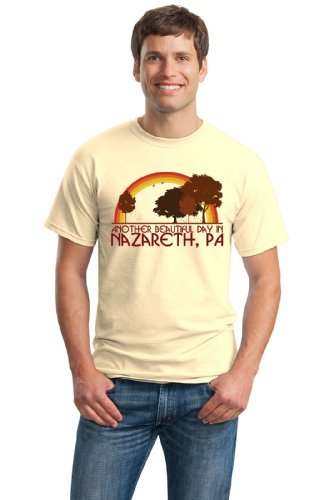 Another Beautiful Day in Nazareth, PA   Pennsylvania Unisex T-shirt-Large