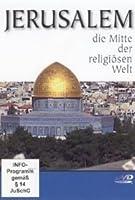 Jerusalem - Die Mitte der religi�sen Welt