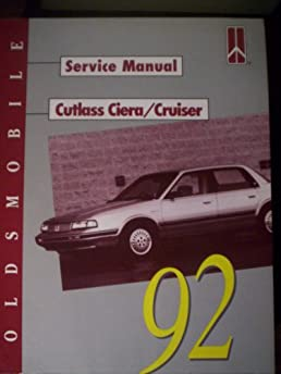 1992 oldsmobile service manual cutlass ciera cruiser shop manual rh amazon com 91 Oldsmobile Cutlass Ciera 91 Oldsmobile Cutlass Ciera