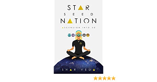 Star Seed Nation: Ascension into 5D