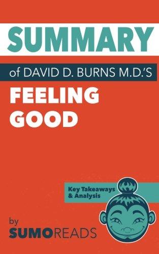 Summary of David D. Burns, M.D.'s Feeling Good: Key Takeaways & Analysis
