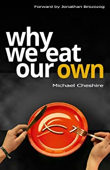 Why We Eat Our Own by [Cheshire, Michael ]