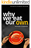 Why We Eat Our Own