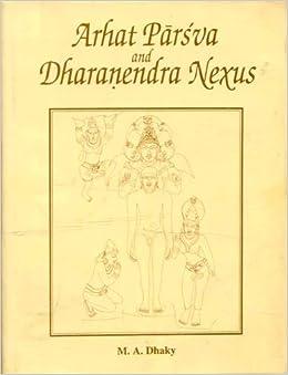 Arhat Parsva And Dharanendra Nexus por M.a. Dhaky epub