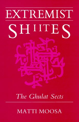Extremist Shiites  The Ghulat Sects  Contemporary Issues In The Middle East