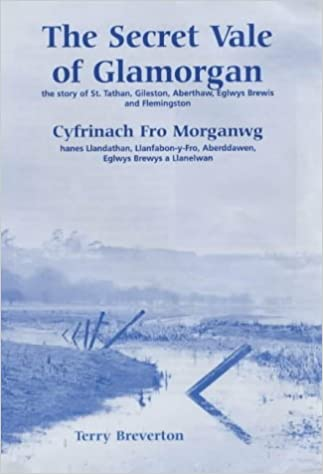 The Secret Vale of Glamorgan: The Story of St.Tathan, Gileston, Aberthaw, Eglwys Brewys and Flemingston