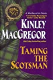 Taming the Scotsman, Kinley MacGregor, 0739436007
