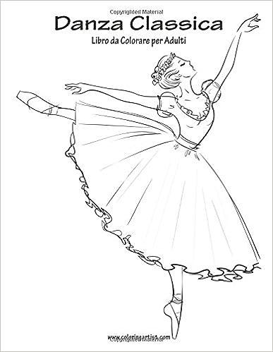 Book Danza Classica Libro da Colorare per Adulti 1: Volume 1