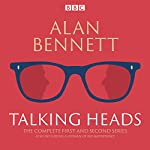 The Complete Talking Heads: The classic BBC Radio 4 monologues plus A Woman of No Importance | Alan Bennett