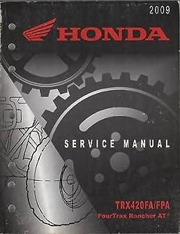 2009 honda atv 4 wheeler trx420fa fpa service manual manufacturer rh amazon com Honda Rancher 4 Wheeler Honda 420 ATV 4 Wheelers