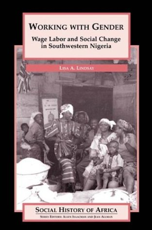 Working with Gender (Social History of Africa Series)