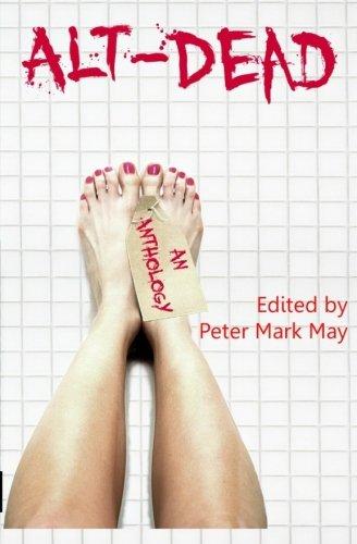 Alt-Dead: The Alternative Dead Anthology (Volume 1)