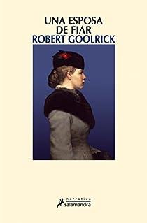 Una esposa de fiar par Goolrick