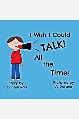 I Wish I Could Talk All the Time (Volume 1) Paperback