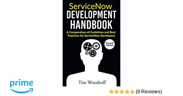 Amazon com: ServiceNow Development Handbook - Second Edition: A