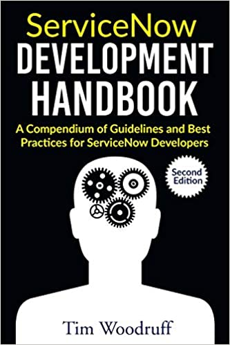 : ServiceNow Development Handbook Second Edition
