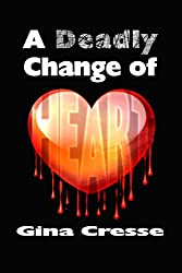 A Deadly Change of Heart (Devonie Lace Series Book 3)
