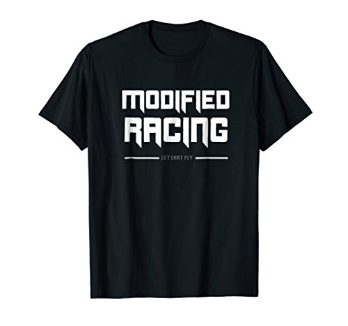 Dirt Track Racing Shirt, Modified Racing Let Dirt Fly ()