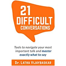 21 Difficult Conversations: Tools To Navigate Your Most Important Talk And Master Exactly What to Say (English Edition)
