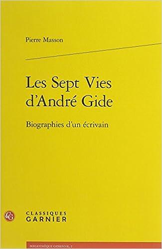 Les sept vies d'Andr?? Gide : Biographies d'un ??crivain by Pierre Masson (2016-03-30)