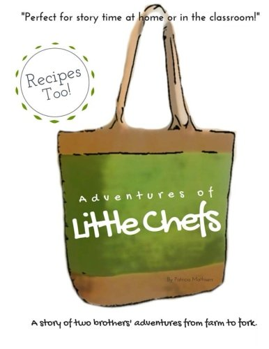 Adventures of Little Chefs by Patricia Mathisen