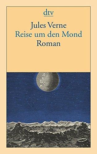 Reise um den Mond: Roman Taschenbuch – 1. August 2012 Jules Verne Claudia Kalscheuer dtv Verlagsgesellschaft 3423141409