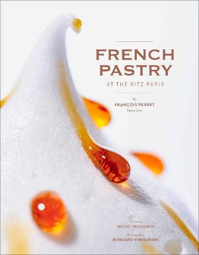 French Pastry at the Ritz Paris by François Perret