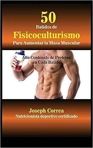 50 Batidos de Fisicoculturismo para Aumentar la Masa Muscular ...