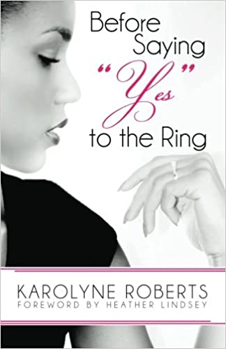 Image result for karolyne roberts book before saying yes to the ring
