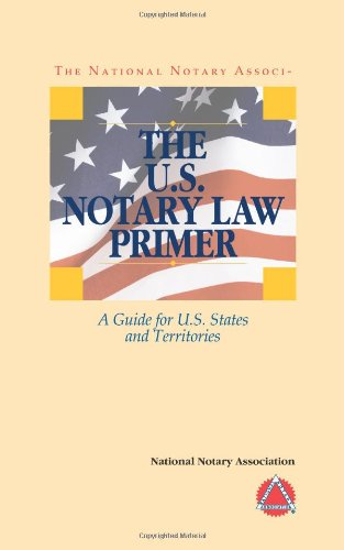 U.S. Notary Law Primer (2014) by National Notary Association
