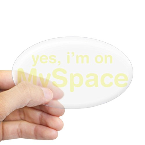 Cafepress   Yes  Im On Myspace Oval Sticker   Oval Bumper Sticker  Euro Oval Car Decal