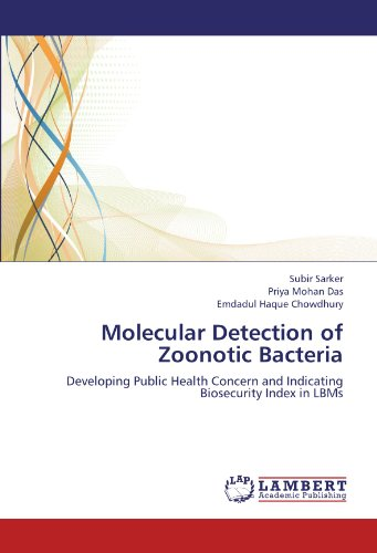 Molecular Detection Of Zoonotic Bacteria  Developing Public Health Concern And Indicating Biosecurity Index In Lbms