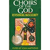 Choirs of the God : Revisioning Masculinity, , 1852741104